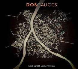 juarez pablo & venegas julian dos cauces cd nuevo