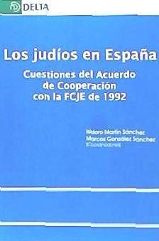 judios en espa¿a, los. cuestiones del acuerdo de cooperacion