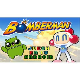 Juega Bomberman En Tu Celular Android + 25 Juegos De Regalo