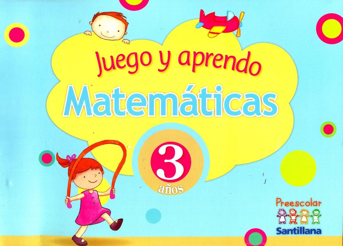 Juego Y Aprendo Matematicas 3 Años Preescolar - Ana Ugina / - $ 349.00 en Mercado Libre
