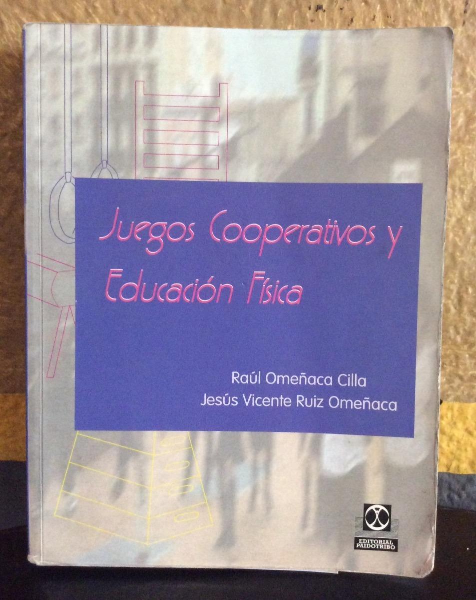 Juegos Cooperativos Y Educacion Fisica Cilla Omenaca 490 00 En