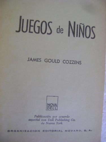 juegos de niños. james gould cozzens 1967 $299 dhl