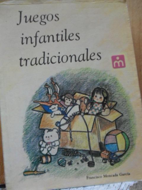Juegos Infantiles Tradicionales Francisco Moncada Garcia 120 00