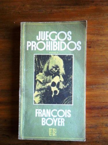 juegos prohibidos  francois boyer usado