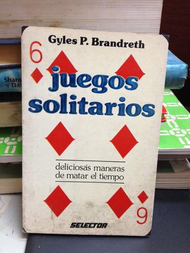 juegos solitarios - gyles p. brandreth - ed. selector - 1989