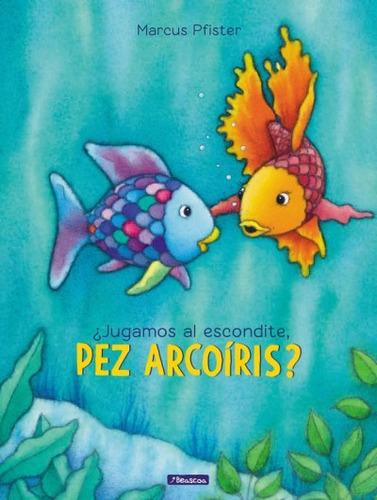 ¿jugamos al escondite, pez arcoíris? (el pez arcoíris)(libro