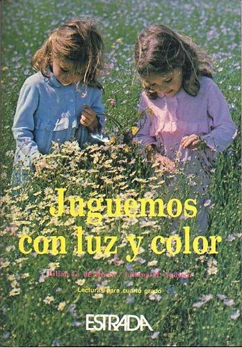 juguemos con luz y color libro de lectura de 4º grado 1988