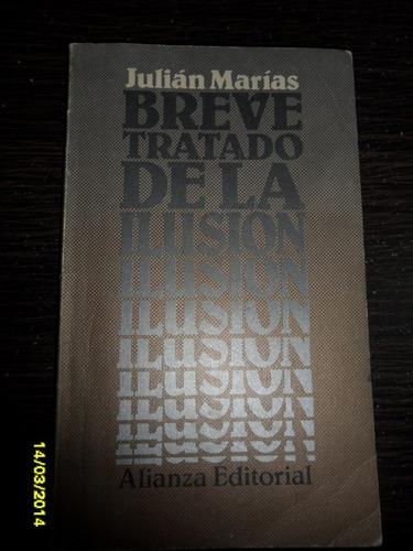 julian marias breve tratado de la ilusion usado alianza.