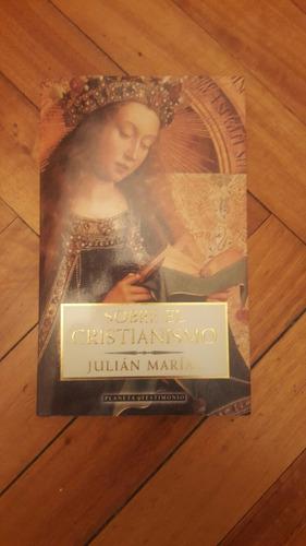julian marias. sobre el cristianismo