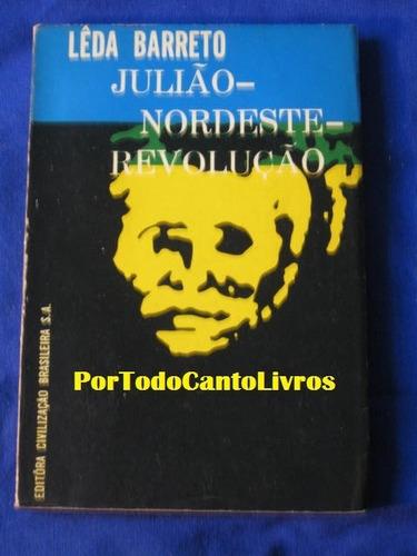 julião nordeste revolução de leda barreto