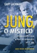 ''jung, o místico'' livro de gary lachman uma nova biografia