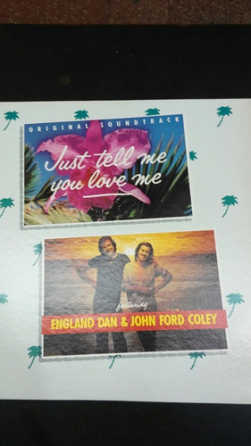 just tell me you love me england y john ford coley