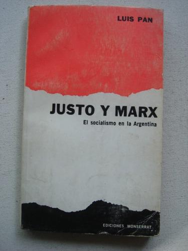 justo y marx el socialismo en la argentina - luis pan