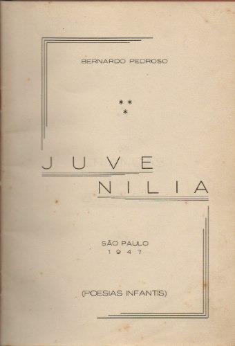 juvenilia - poemas infantis - bernardo pedroso - 1ª edição