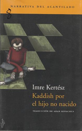 kaddish por el hijo no nacido - imre kertész (nobel 2002)