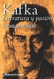 kafka, literatura y pasion- nicholas murray