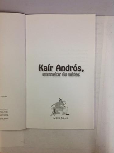 kaír andrós, narrador de mitos, por andor graut