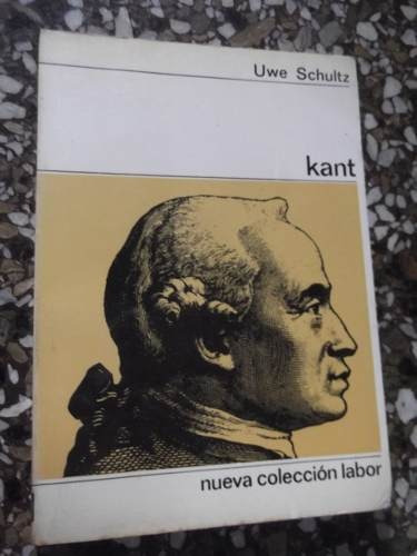 kant por uwe schultz vida y obra nueva coleccion labor
