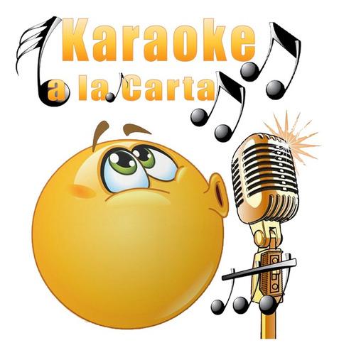 karaoke a la carta, pides el tema que desees.