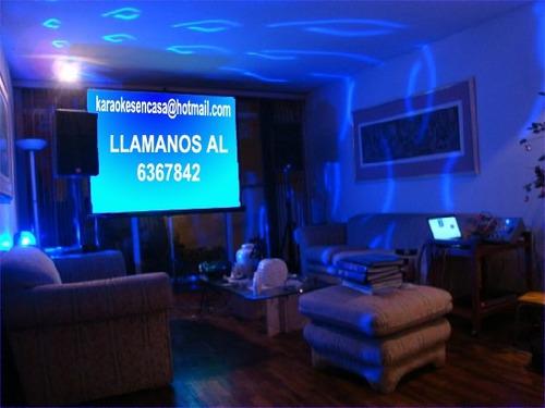 karaoke en tu casa,llama al 6367842 cell:998162507