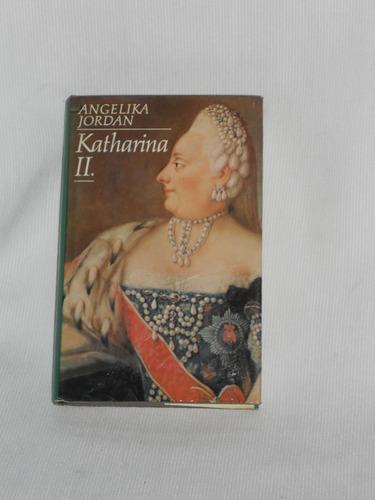 katharina i i.  angelika jordan. biografía en alemán.