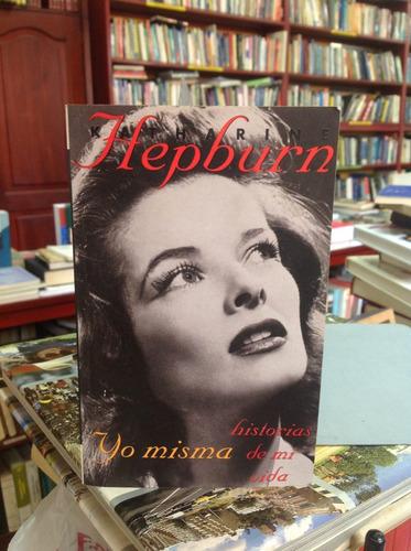 katharine hepburn. yo misma. historias de mi vida.