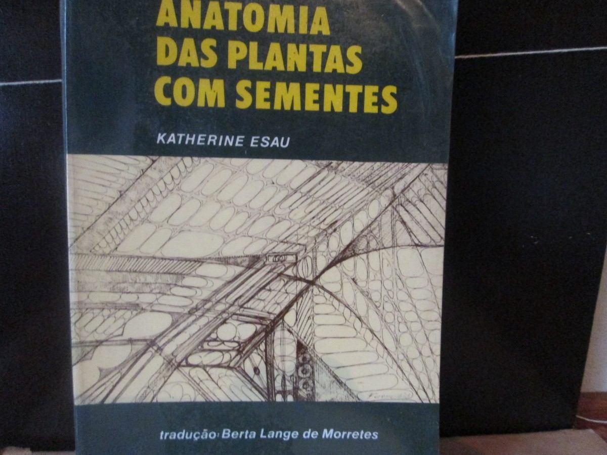 Katherine Esau. Anatomia Das Plantas Com Sementes - R$ 48,00 em ...