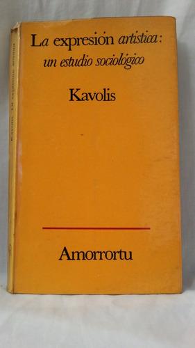 kavolis - la expresión artistica: un estudio sociologico.