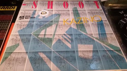 kazino shoot vinilo maxi raro de ver temazo clasico