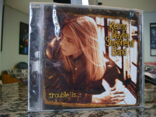 kenny wayne shepherd - trouble is...