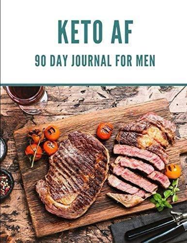 keto af 90 day journal for men : keto zone