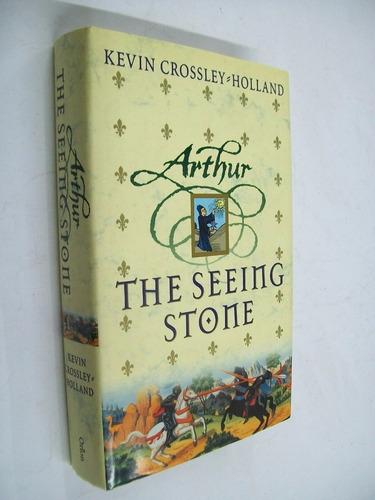 kevin crossley-holland  arthur the seeing stone - en ingles