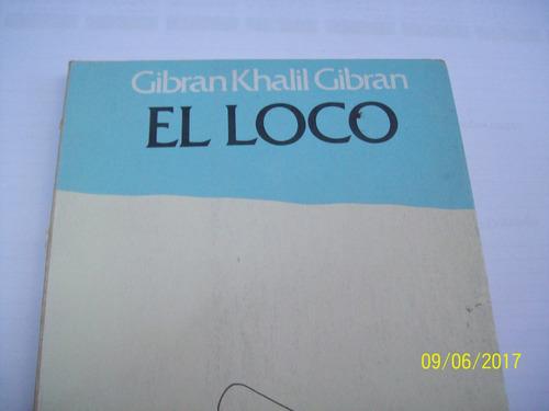 khalil gibran. el loco. ilustraciones de nelson leiva, 1978