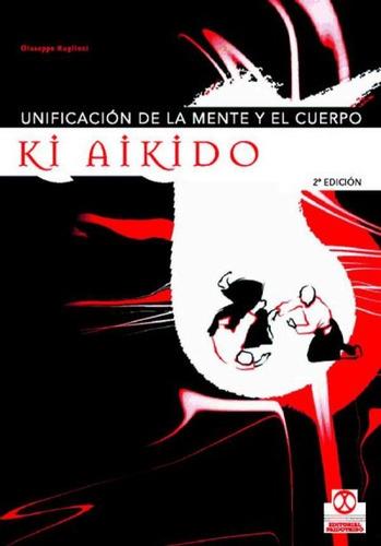 ki aikido. unificación de la mente y el cuerpo.(libro varias