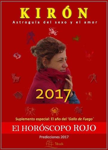 kirón, anuario,2017, horoscopo rojo, amor y suerte mes a mes