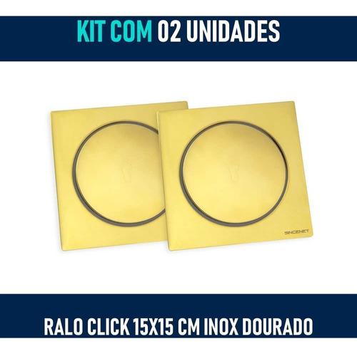 kit 02 - ralo click inteligente 15x15 cm (inox dourado)