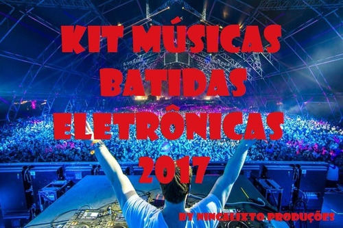 kit 100 músicas batidas eletrônicas 2017