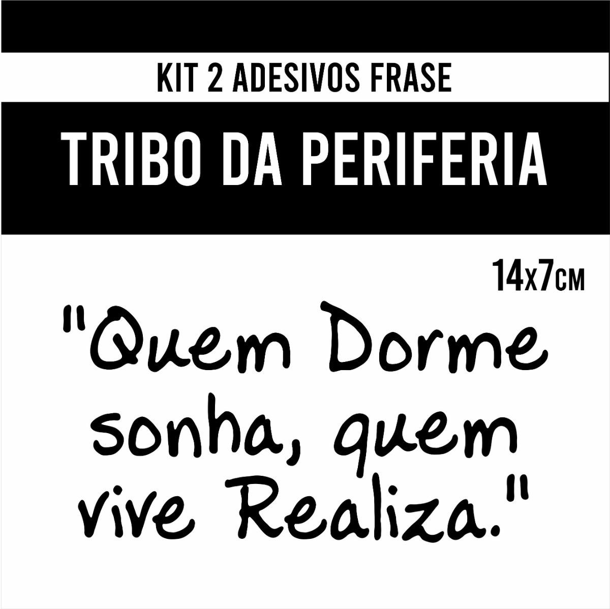 Kit 2 Adesivos Frase Tribo Da Periferia Quem Dorme Sonha