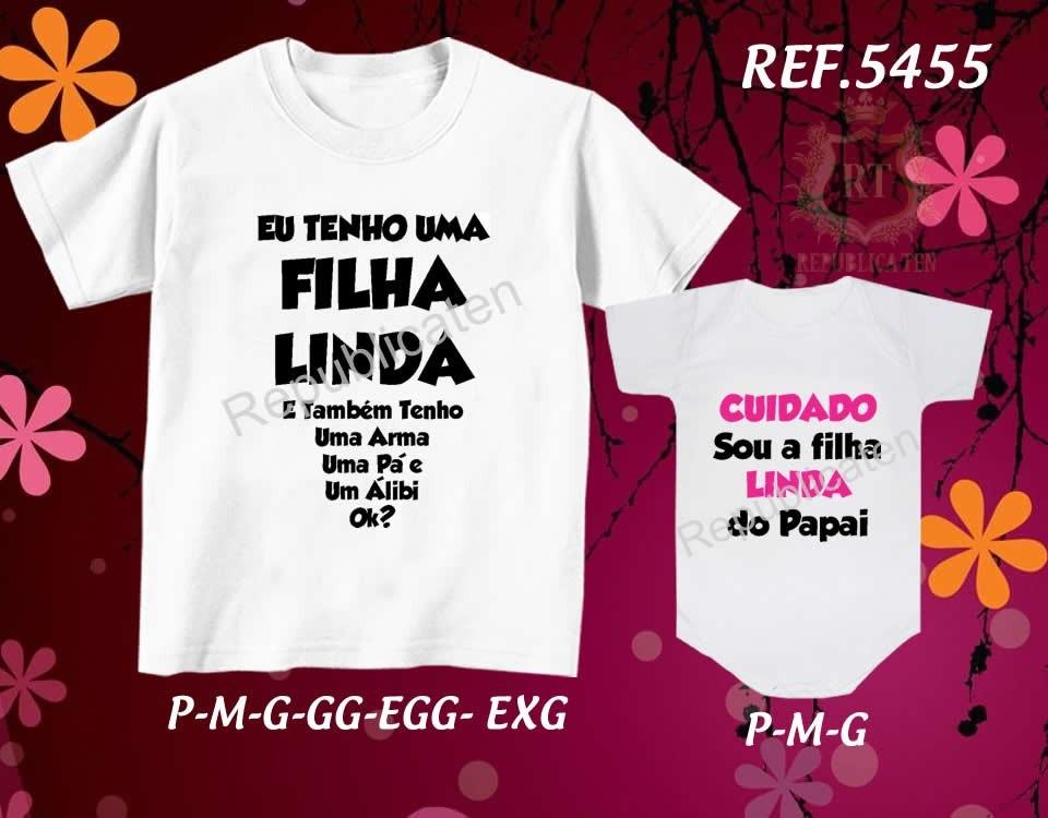 82b3d4a1787d5e Kit C/ 2 Camisetas Tal Pai Tal Filho(a) Eu Tenho Uma Filha.