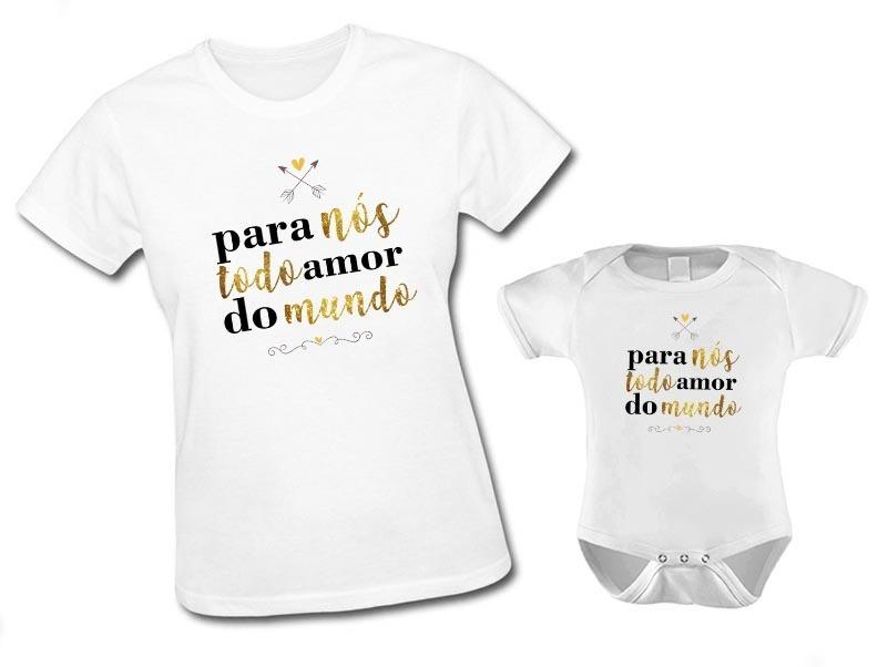 Kit Camiseta Mãe E Filha(o) Para Nós Todo Amor Do Mundo. - R  75 1866f56eeb3e1