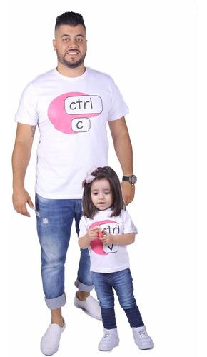 kit camisetas tal pai tal filha ctrl-c e ctrl-v