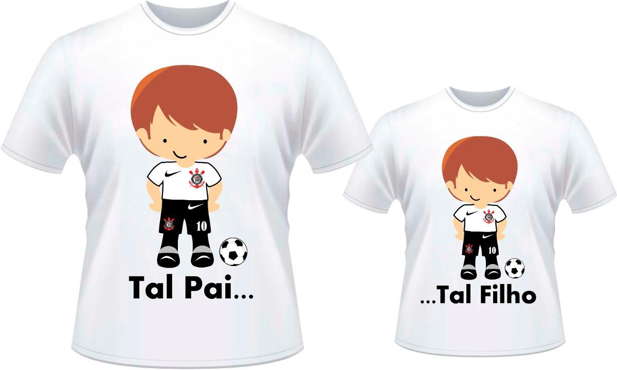 18877586bcbfb Kit Camisetas Tal Pai Tal Filho Ou Tal Filha Corinthians - R  56,90 ...