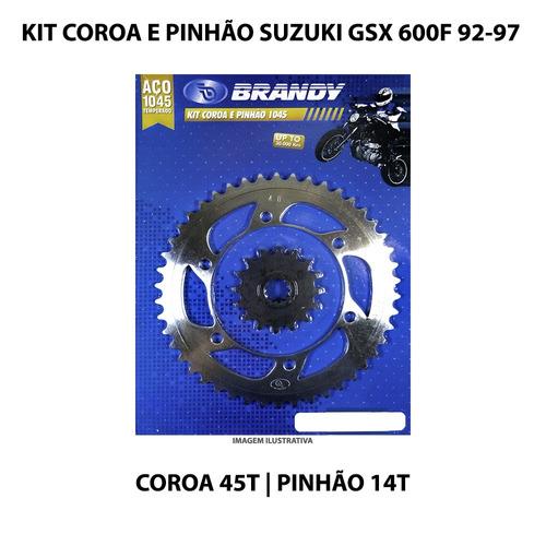 kit coroa e pinhão brandy suzuki gsx 600f 92-97 aço 1045