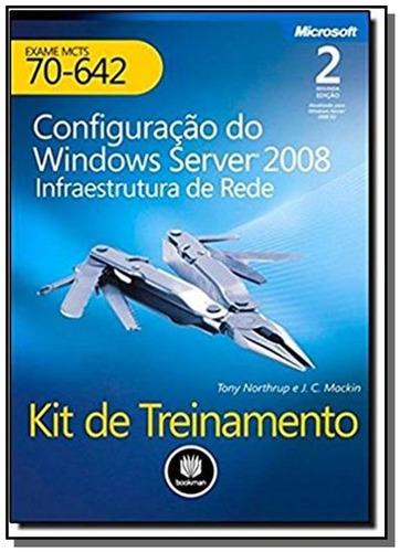 kit de treinamento mcts (exame 70-642) 2008 2ed.