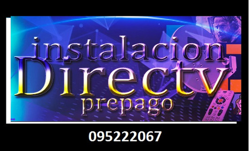 kit directv instalo , localizo señal en el dia