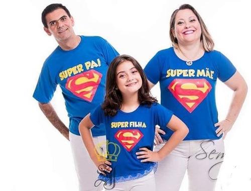 kit família - super pai super mãe super filha - camiseta