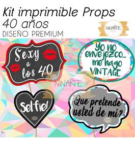 Kit Imprimible Cartelitos Frases Foto Props Cumple 40 Años