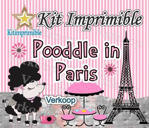 kit imprimible pooddle in paris + candy bar fiesta