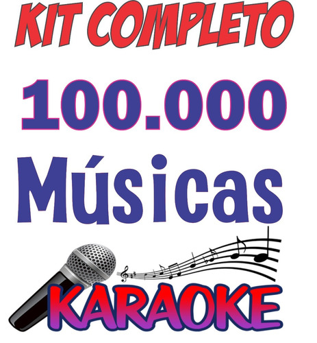 kit karaoke videoke  + 100.000 músicas - download 2018