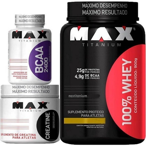 kit suplemento max whey 100% + creatina 150 g +bcaa 100 caps